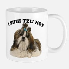 I Shih Tzu Not Mugs