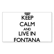 Keep Calm and live in Fontana Decal