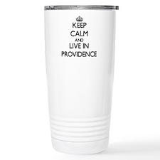 Keep Calm and live in Providence Travel Mug