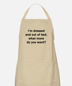 I'M DRESSED AND OUT OF BED BBQ Apron