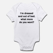 I'M DRESSED AND OUT OF BED Infant Bodysuit