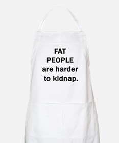 FAT PEOPLE ARE HARDER TO KIDN BBQ Apron