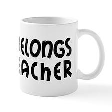 Heart Belongs to a Teacher Mug