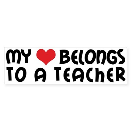Heart Belongs to a Teacher Bumper Sticker
