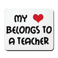 Heart Belongs to a Teacher Mousepad