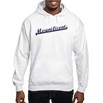 Magnificent Hooded Sweatshirt