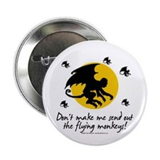 """Send Out The Flying Monkeys! 2.25"""" Button"""