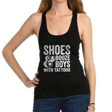 Shoes Booze and Boys With Tattoos Racerback Tank T