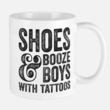 Shoes Booze and Boys With Tattoos Mugs