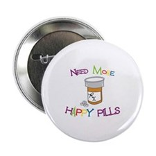"""NEED MORE HAPPY PILLS 2.25"""" Button"""