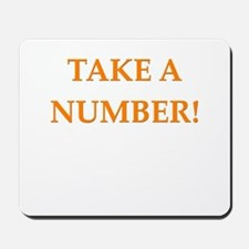 take a number Mousepad