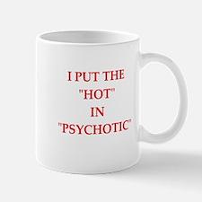 psychotic Mugs