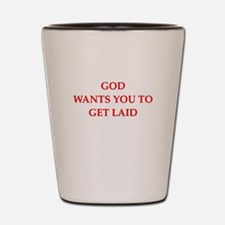 get laid Shot Glass