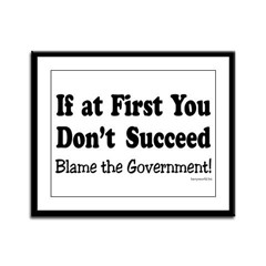 Blame the Government Framed Panel Print
