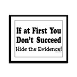 Hide the Evidence Framed Panel Print