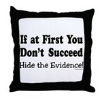 Hide the Evidence Throw Pillow