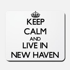 Keep Calm and live in New Haven Mousepad