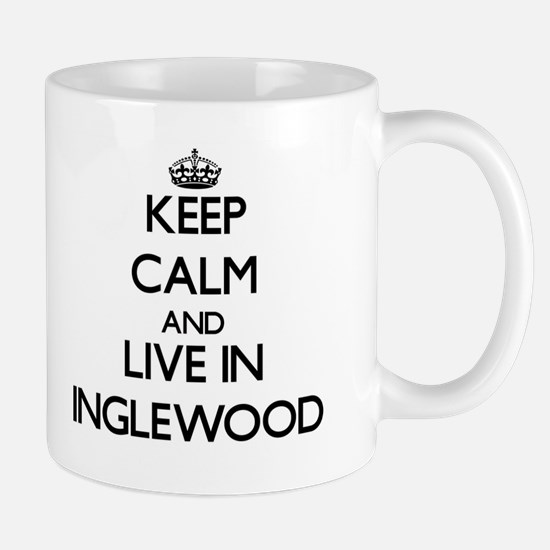 Keep Calm and live in Inglewood Mugs