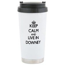 Keep Calm and live in Downey Travel Mug