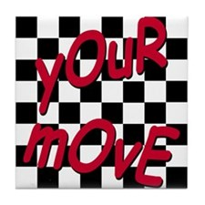 Your Move - Chess Board Tile Coaster