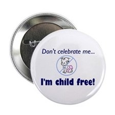 "Cute Childfree by choice 2.25"" Button (10 pack)"