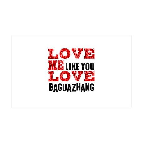 Love Me Like You Love Baguazhang 35x21 Wall Decal