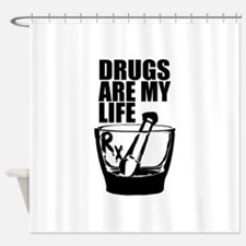 Drugs Are My Life Shower Curtain