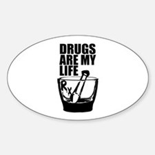 Drugs Are My Life Sticker (Oval)