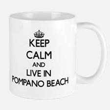 Keep Calm and live in Pompano Beach Mugs