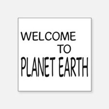WELCOME TO PLANET EARTH 001 Sticker