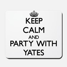 Keep calm and Party with Yates Mousepad