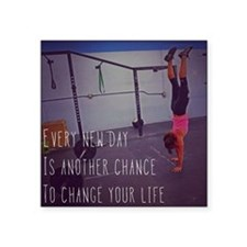 Every New Day is Another Chance To Change Your Lif
