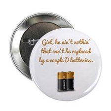"""Replace Him with a couple D Batteries 2.25"""" Button"""