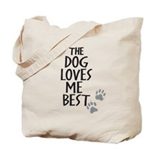 The Dog Loves Me Best Tote Bag
