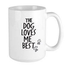 The Dog Loves Me Best Mugs