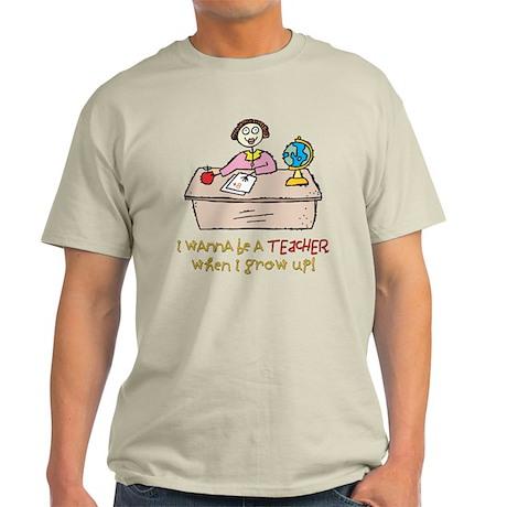 Teacher When I Grow Up Light T-Shirt