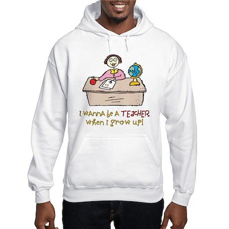 Teacher When I Grow Up Hooded Sweatshirt