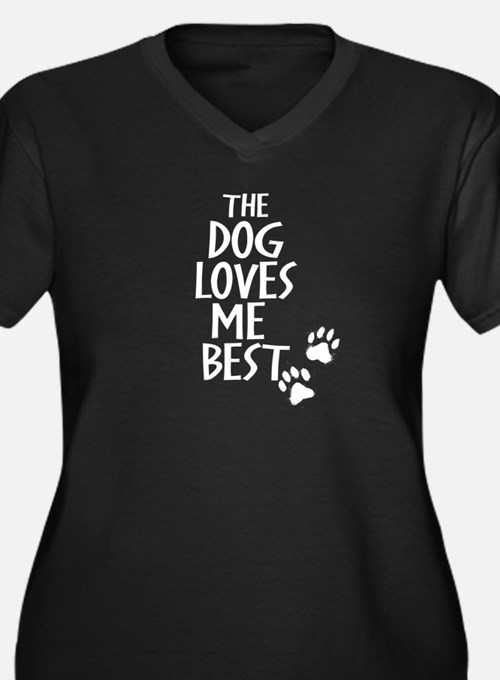 The Dog Loves Me Best Plus Size T-Shirt