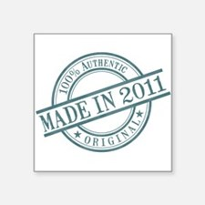 "Made in 2011 Square Sticker 3"" x 3"""