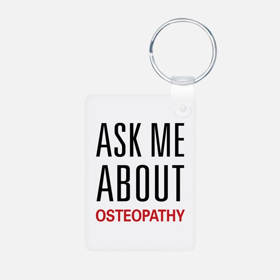 Ask Me About Osteopathy Keychains