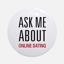 Ask Me Online Dating Ornament (Round)