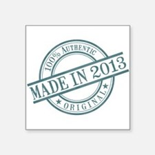 "Made in 2013 Square Sticker 3"" x 3"""
