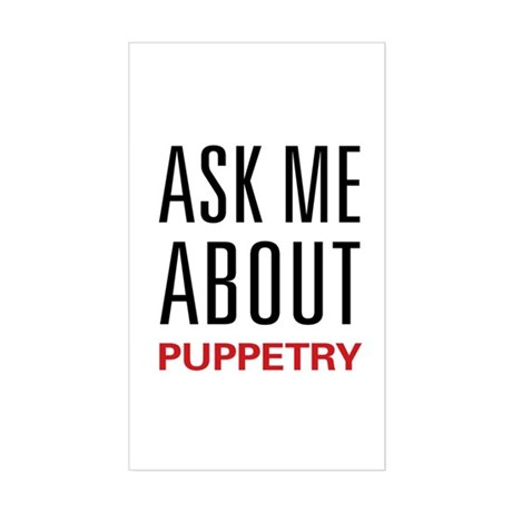 Ask Me About Puppetry Rectangle Sticker