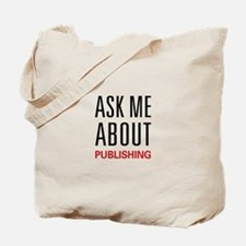 Ask Me About Publishing Tote Bag