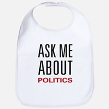 Ask Me About Politics Bib