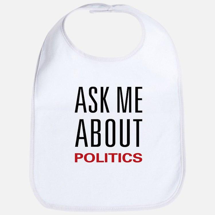 Ask Me About Politics Bib