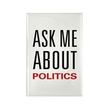 Ask Me About Politics Rectangle Magnet