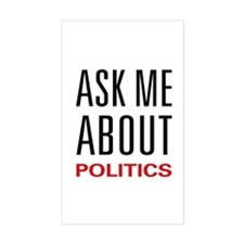 Ask Me About Politics Rectangle Decal