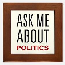 Ask Me About Politics Framed Tile