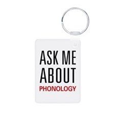Ask Me About Phonology Keychains